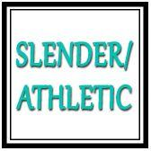 Slender / Athletic